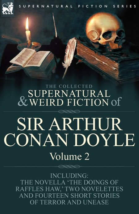 The Collected Supernatural and Weird Fiction of Sir Arthur Conan Doyle-small