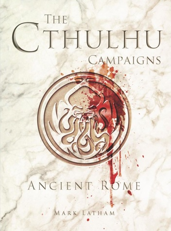 The Cthulhu Campaigns Ancient Rome-small