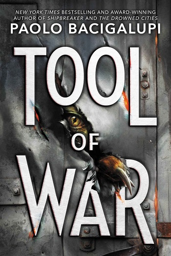 Tool of War Paolo Bacigalupi-small