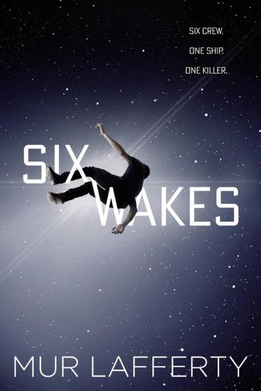 Six-Wakes-Mur-Lafferty-smaller