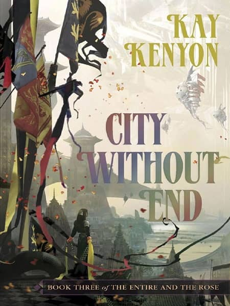 City Without End Kay Kenyon-small