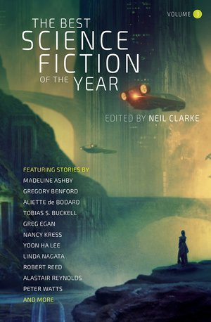 The Best Science Fiction of the Year 3 Neil Clarke-small