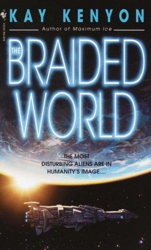 The Braided World Kay Kenyon