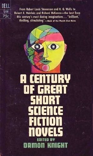 A Century of Great Short Science Fiction Novels Damon Knight-small