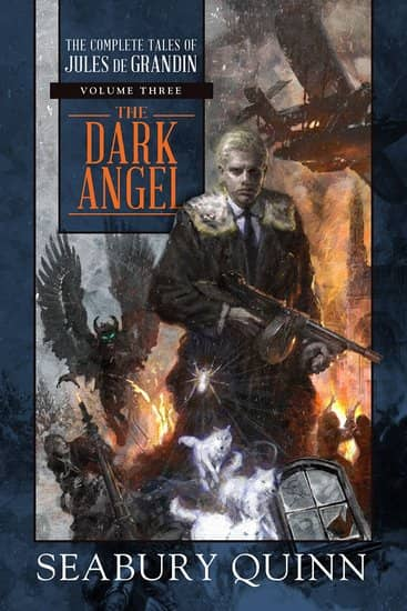 The Dark Angel The Complete Tales of Jules de Grandin Volume Three-small