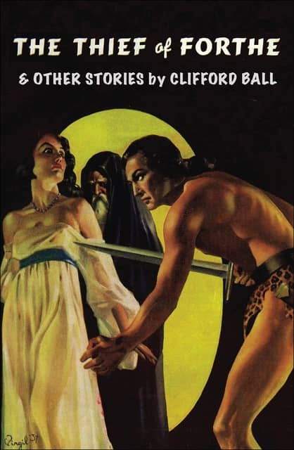 The Thief of Forthe and Other Stories by Clifford Ball-small