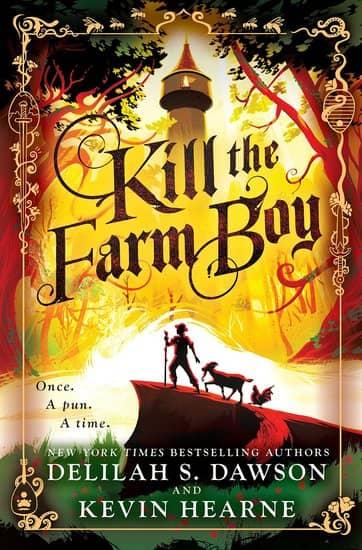 Kill the Farm Boy Kevin Hearne and Delilah S. Dawson-small