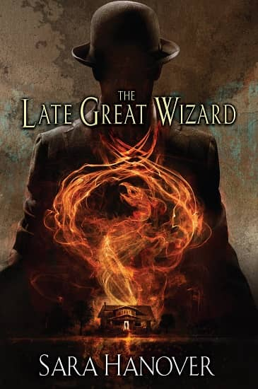 The Late Great Wizard by Sara Hanover-small