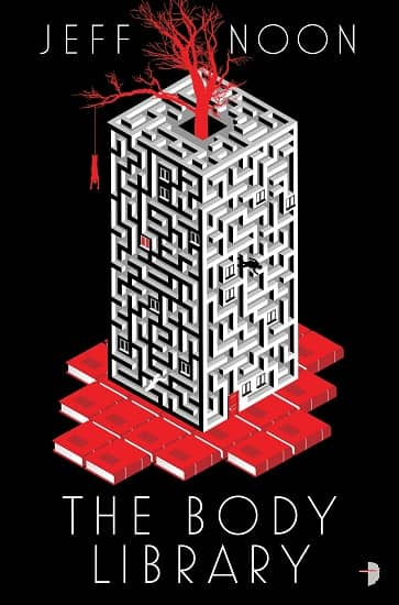THE BODY LIBRARY by Jeff Noon-small