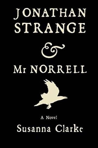 A Rare and Powerful Book of Magic: Jonathan Strange and Mr. Norrell by Susanna Clarke