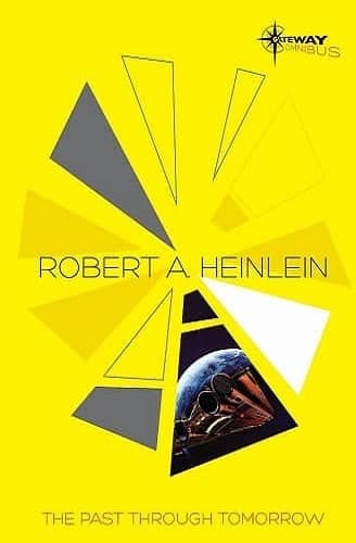 Heinlein The Past Through Tomorrow The SF Gateway Omnibus-small