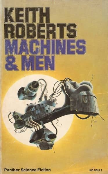 Keith Roberts Machines and Men