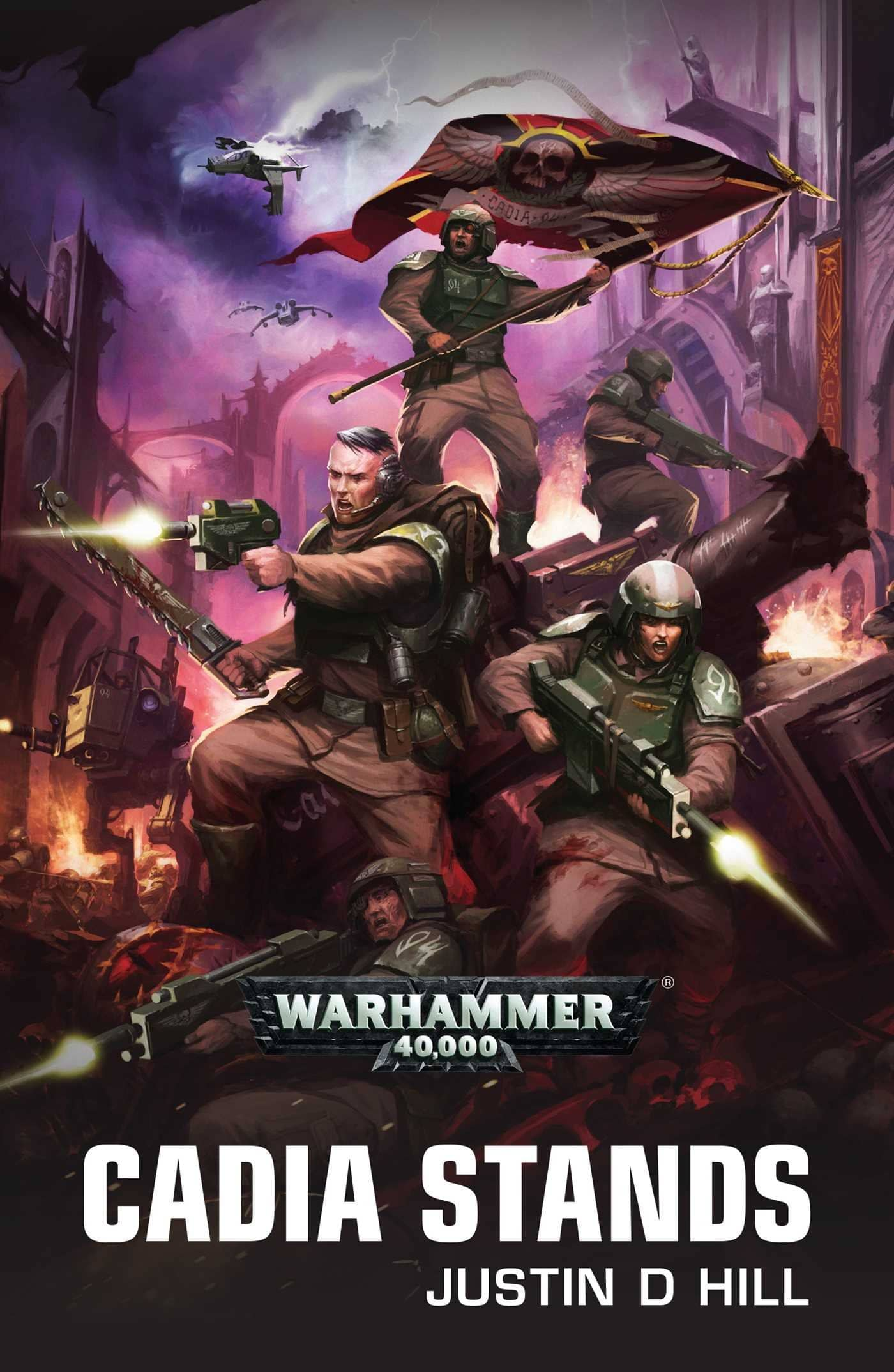 The Fortress World and the Eye of Terror: Warhammer 40K: The Cadian Novels by Justin D. Hill