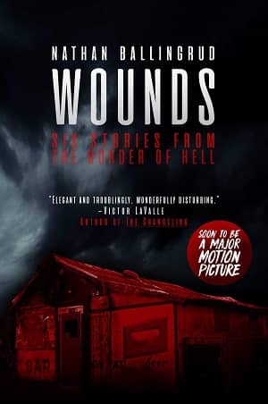 Wounds Six Stories from the Border of Hell-small