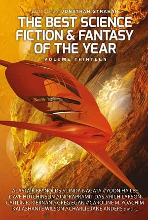 The Year's Best Science Fiction and Fantasy Volume 13-small