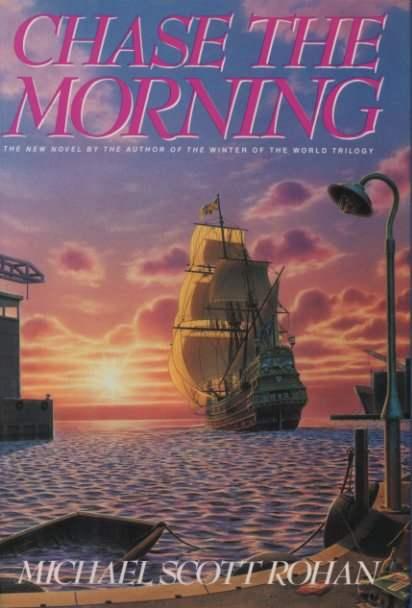 Michael Scott Rohan Chase the Morning