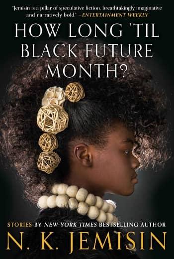 How Long 'til Black Future Month N.K. Jemisin-small