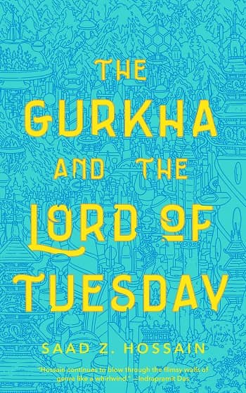 The Gurkha and the Lord of Tuesday Saad Z. Hossain-small