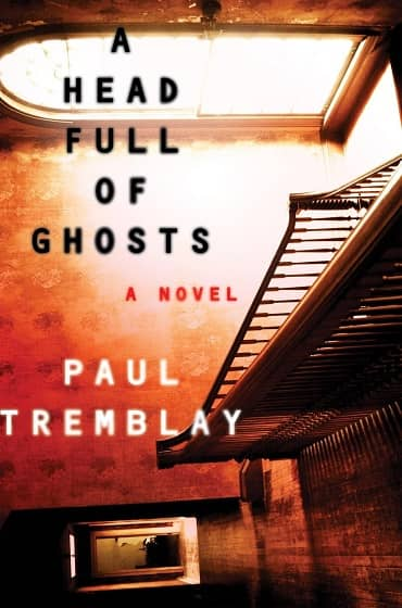 A Head Full of Ghosts Paul Tremblay-smaller