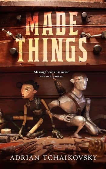 Made Things Adrian Tchaikovsky-small