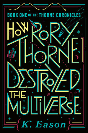 How Rory Thorne Destroyed the Multiverse Cover