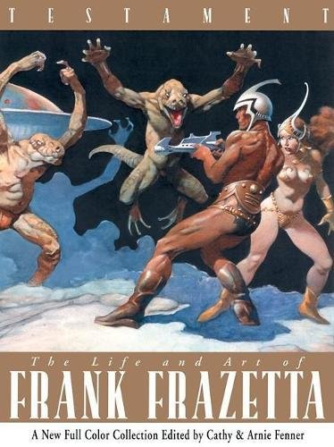 Testament A Celebration of the Life & Art of Frank Frazetta