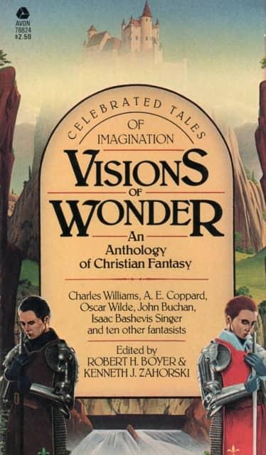 Visions of Wonder An Anthology of Christian Fantasy