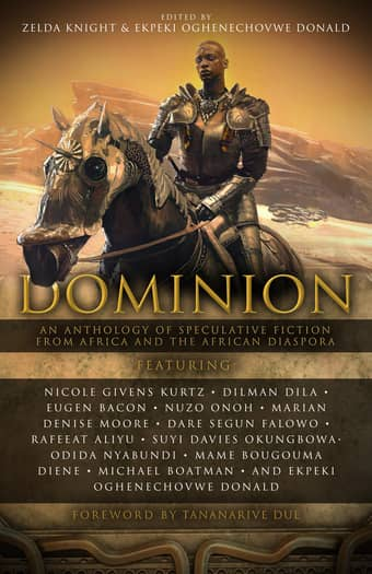 Dominion An Anthology of Speculative Fiction from Africa and the African Diaspora-small
