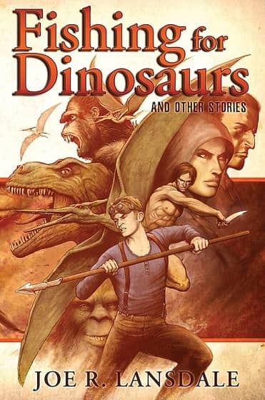 Fishing for Dinosaurs and Other Stories by Joe R. Lansdale-small